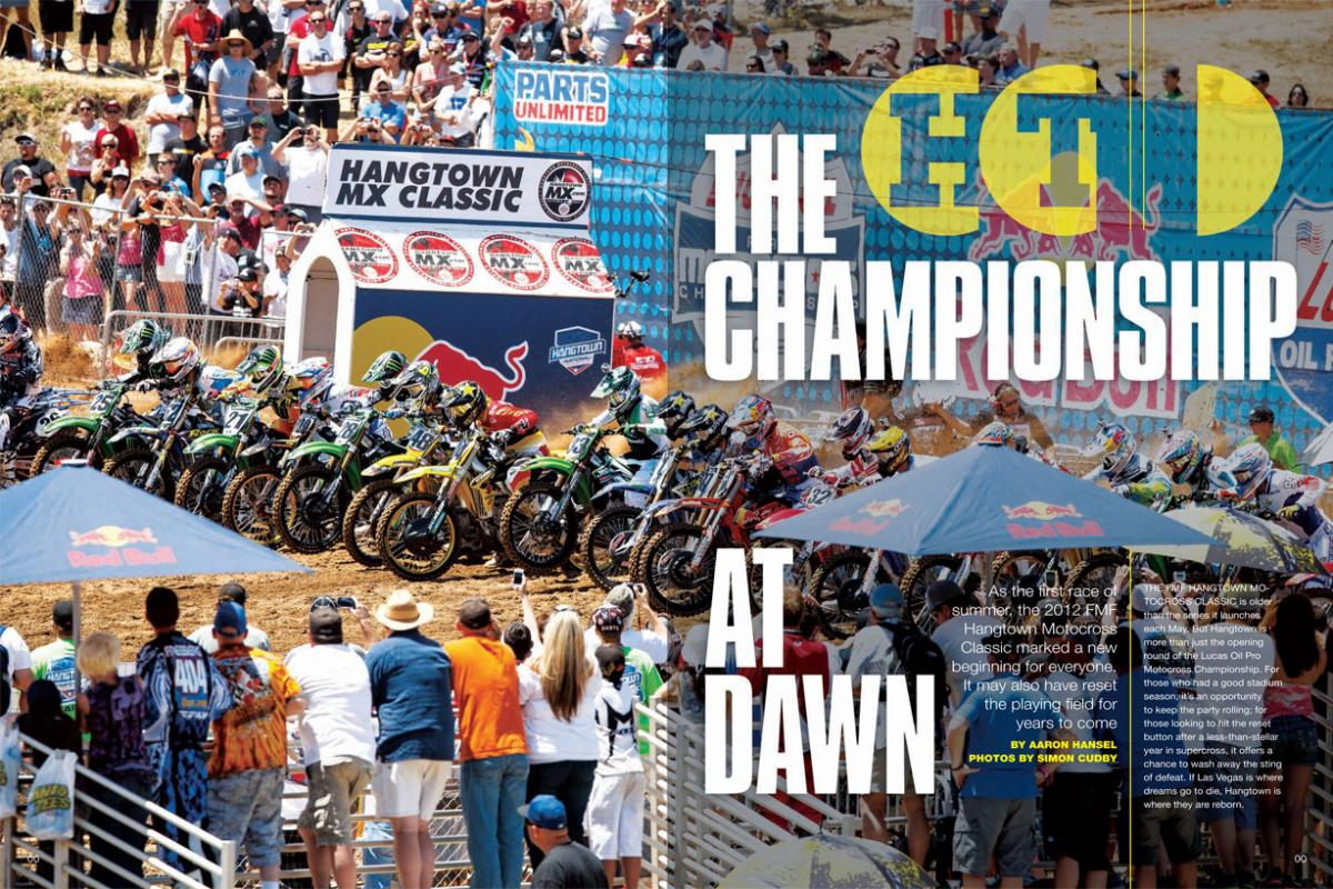 The Lucas Oil Pro Motocross Championship begins with the FMF Hangtown Motocross Classic. At the 2012 edition, the game may have just changed. Page 118.