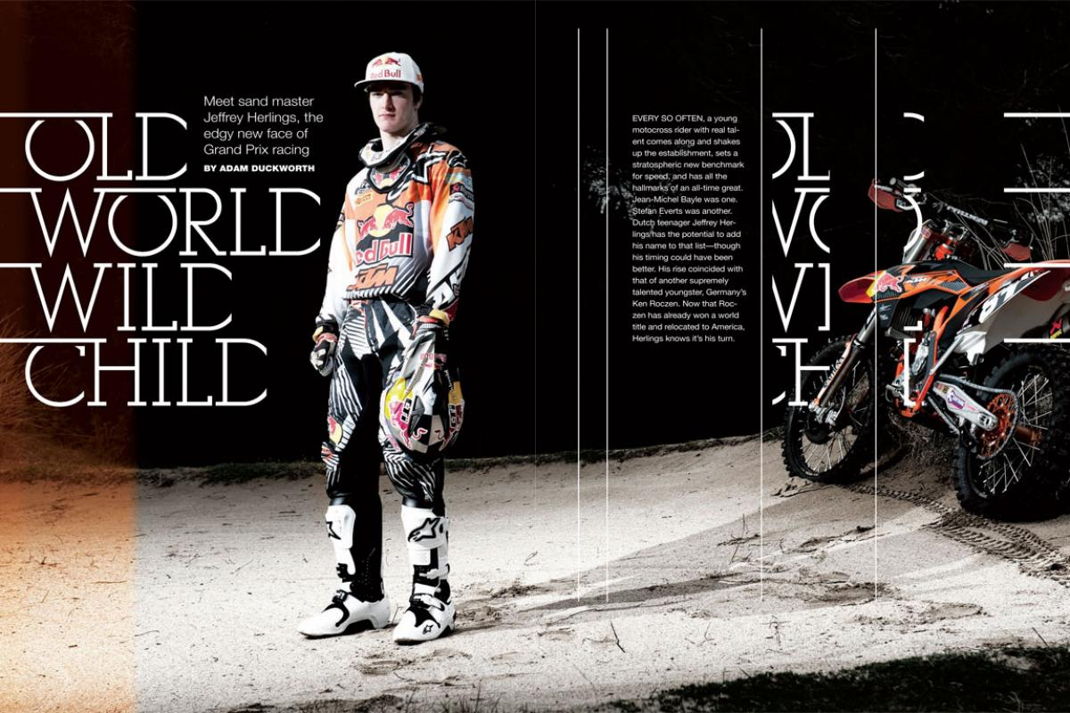 The latest in a long line of European sand masters, Jeffrey Herlings is ready to claim his place as Holland's next true motocross superstar. Page 174.