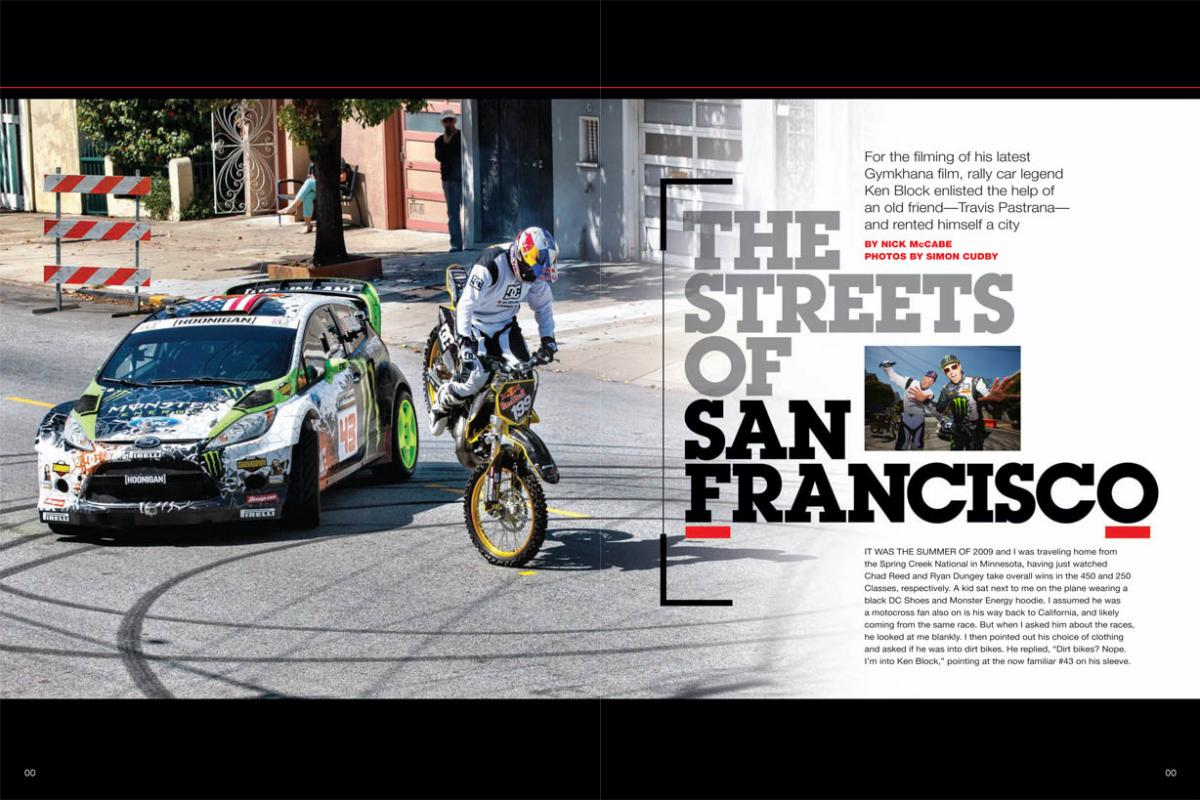 Former DC Shoes boss Ken Block is now known worldwide for his Gymkhana rally-car videos. For the latest installment, Block and his old friend Travis Pastrana hit some very famous streets. Page 124.
