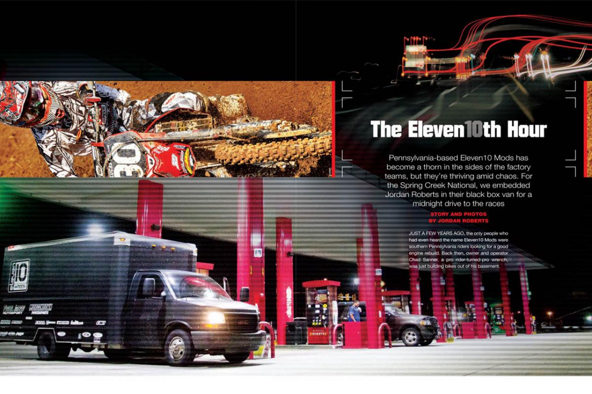 The Pennsylvania-based Eleven10 Mods team is thriving in Lucas Oil Pro Motocross, despite—or maybe even because of—its often-chaotic existence. Page 126.