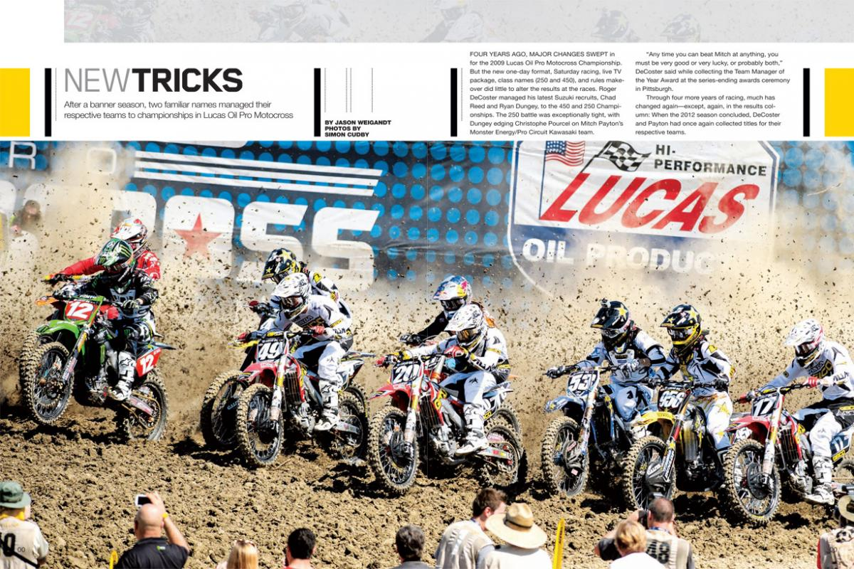 In 2012, Monster Energy/Pro Circuit Kawasaki's Mitch Payton and Red Bull KTM's Roger DeCoster—two of our sport's undisputed legends—once again took their teams to the top in Lucas Oil Pro Motocross. Page 110.
