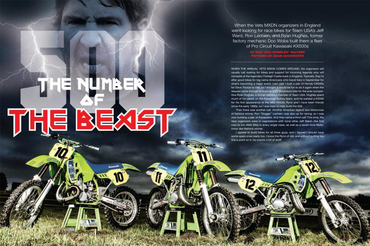 "When Jeff Ward, Ron Lechien, and Ryan Hughes needed ""brand-new"" vintage KX500s for the Vets MXDN, they knew just the man for the job. Doc Wobbles walks us through the builds. Page 142."