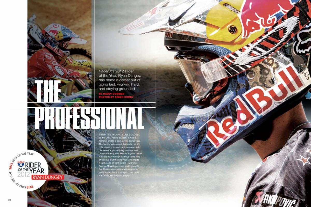 Ryan Dungey is the 2012 Racer X Rider of the Year. Page 100.