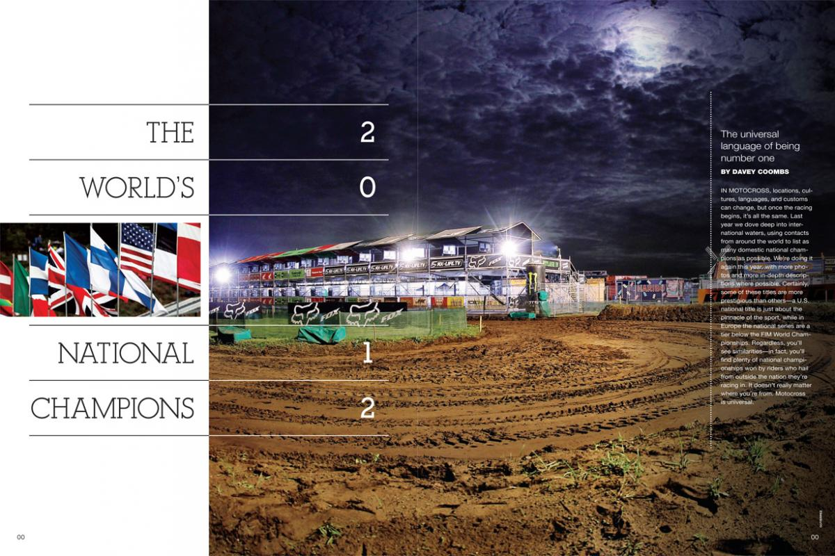 Lucas Oil Pro Motocross is the world's foremost domestic championship series, but dozens of other countries have their own. Here are your 2012 global champs. Page 122.