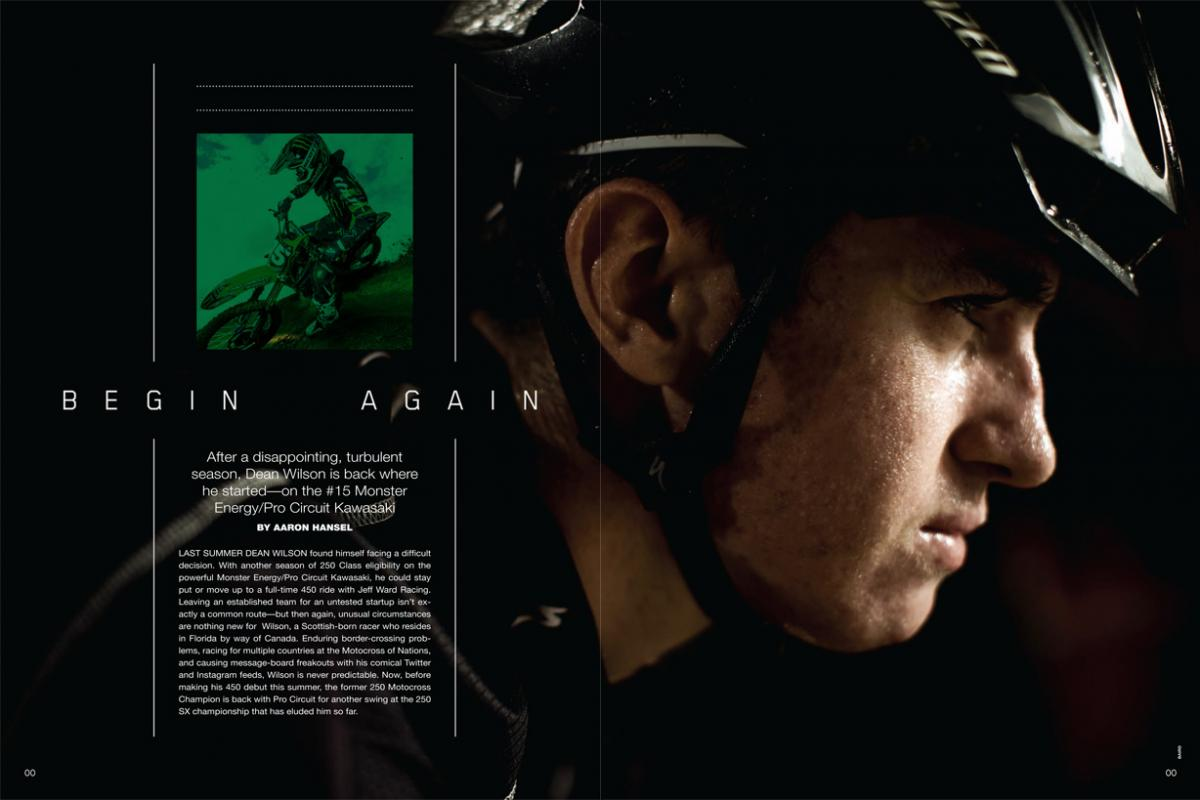 A winding, unpredictable path has led Dean Wilson right back to where he started: on the #15 Monster Energy/ Pro Circuit Kawasaki. Page 132.