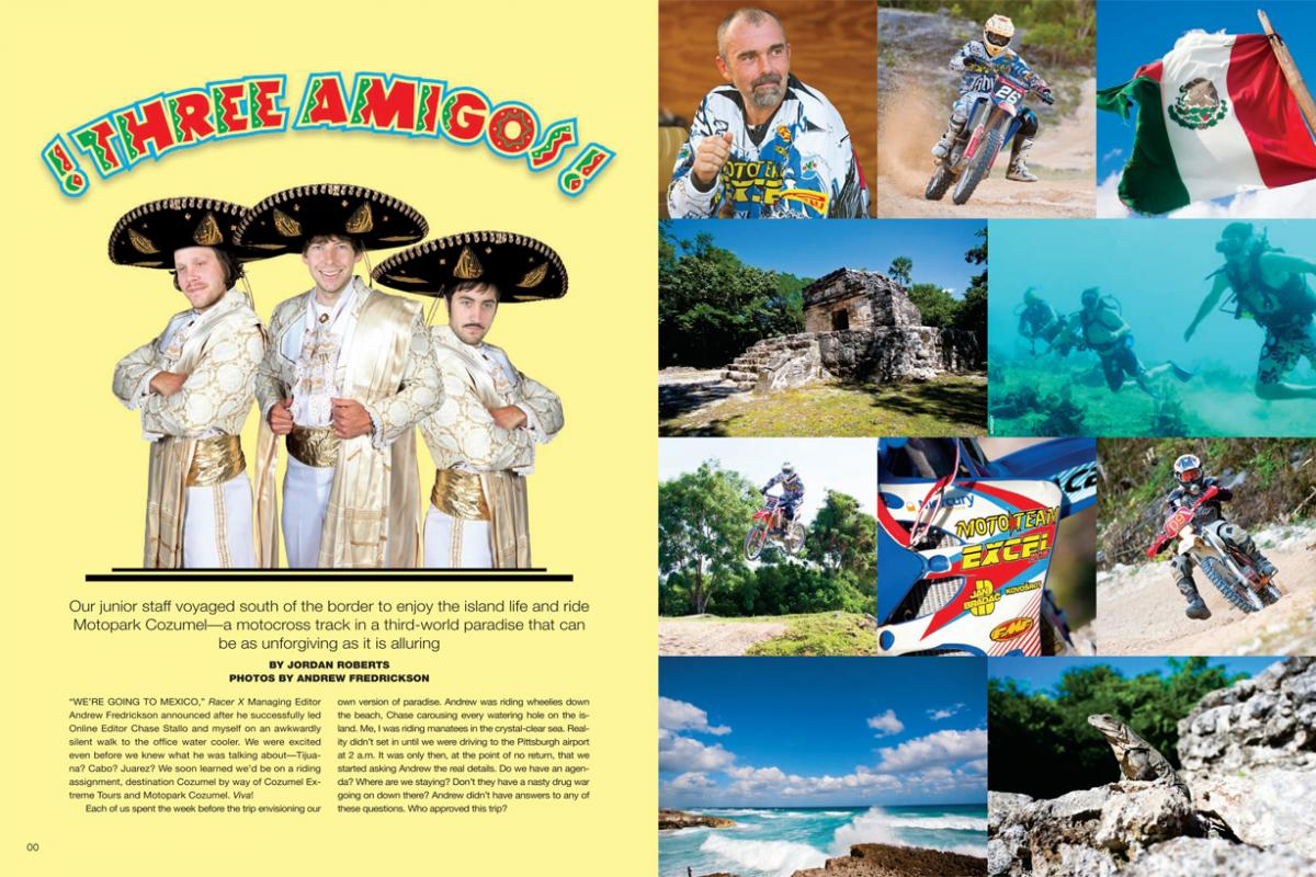 Racer X's junior staffers took off for Mexico's Motopark Cozumel to enjoy a week of riding, relaxing, and horribly broken limbs. Page 144.