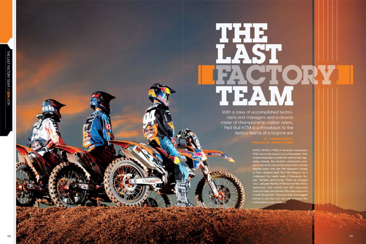 Led by Pit Beirer and Roger DeCoster, KTM has completely rebuilt its racing program with an eye toward the future … which looks very much like days of racing past. Page 184.
