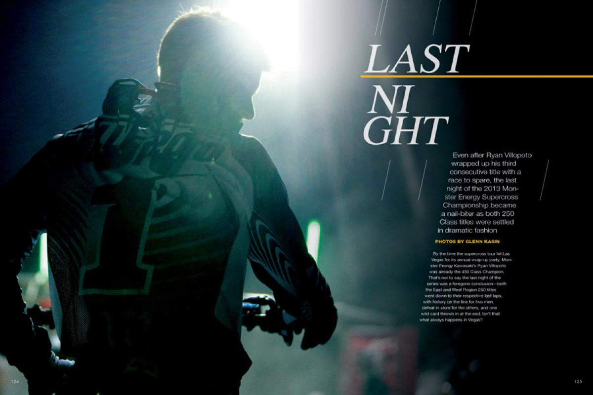 Ryan Villopoto may have locked up his 450SX title a week early, but the 2013 Monster Energy Supercross Championship finale still had drama and excitement to spare. Page 124.