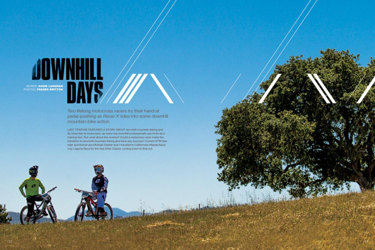 Downhill mountain biking has close ties to motocross, with many top pros using moto as a training tool. Our own Langers and KTM's Michael Sleeter hit the hills to see how their moto skills translate in the opposite direction. Page 132.