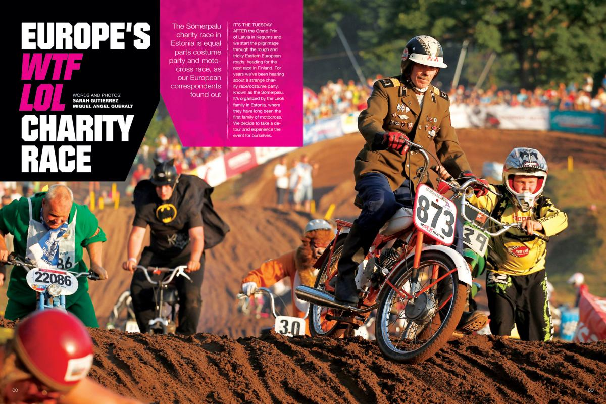 Hosted by the esteemed Leok family, Estonia's Sõmerpalu charity race is part costume party, part motocross race, and all in good fun. Page 140.