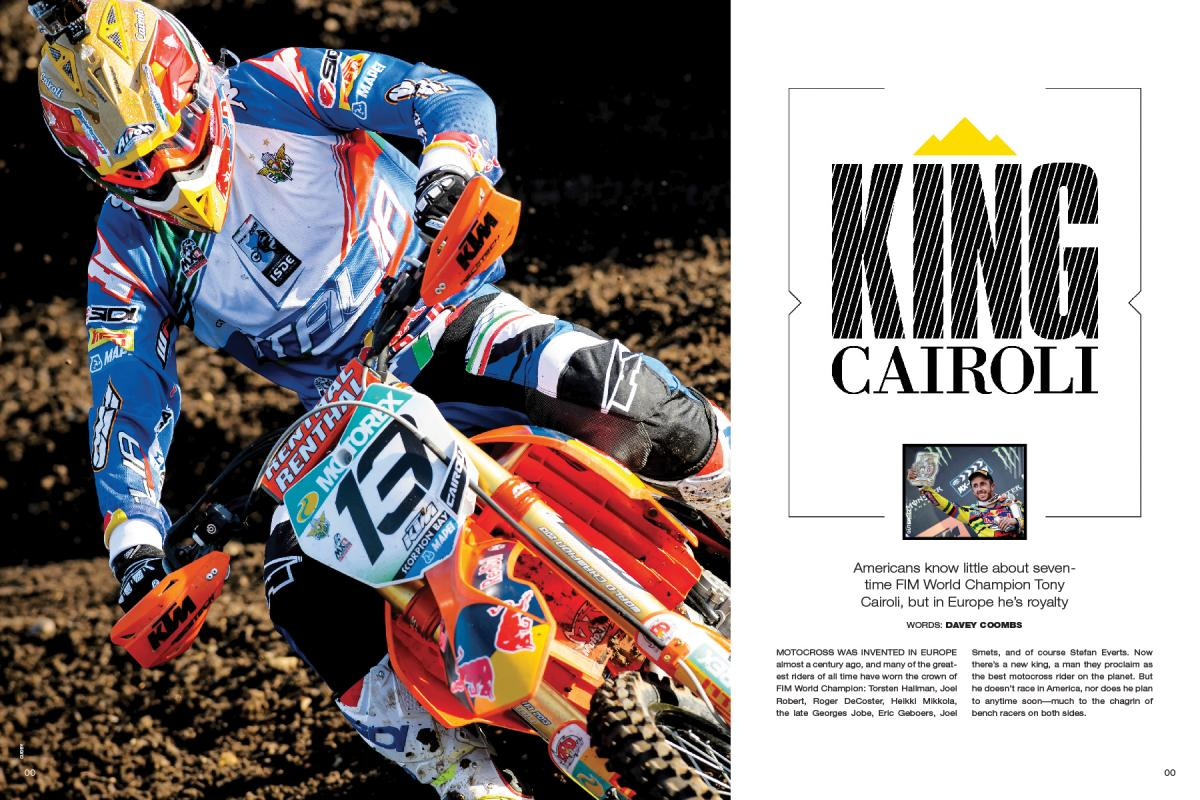 Americans know very little about seven-time FIM World Champion Tony Cairoli, but in Europe he's treated like royalty. Page 102.