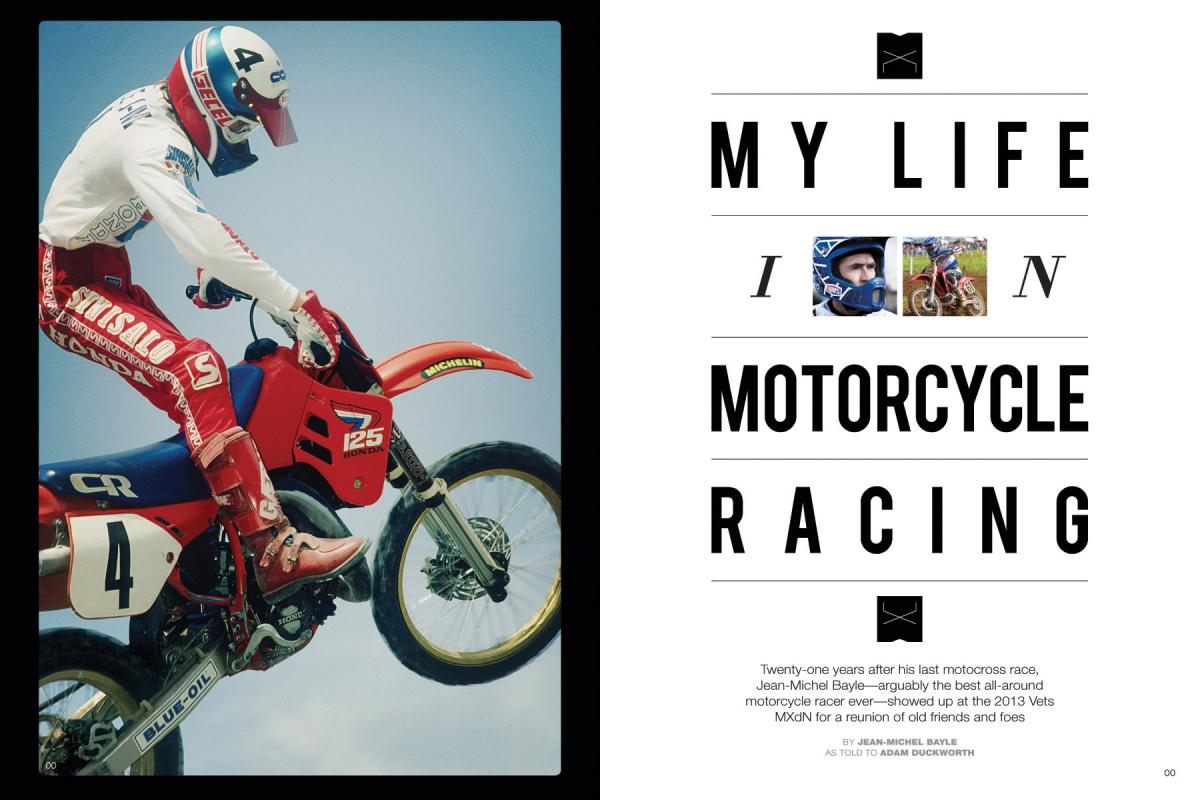 Jean-Michel Bayle, the iconic superstar of yesteryear, raced motocross for the first time in twenty-one years at the Vets MXdN in England. Page 126.