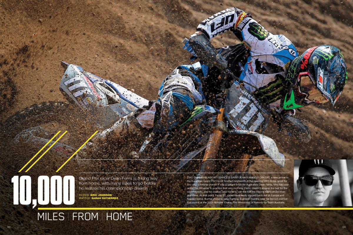 Australian Dean Ferris hopes to follow in the footsteps of some of his legendary countrymen. Now contesting the FIM Grand Prix series, he made a huge impression at the Motocross of Nations. Page 138.