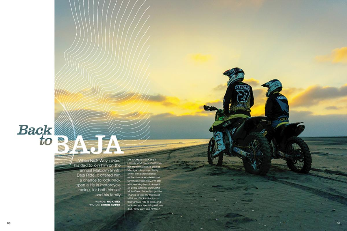 When Nick Wey invited his dad to join him on the annual Malcolm Smith Baja Ride, it offered a chance to look back on a life in motorcycle racing, for both himself and his family. Page 150.