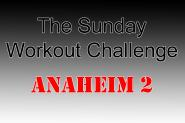 Sunday Workout Challenge - Anaheim 2
