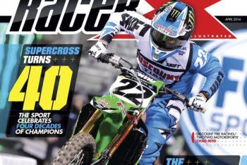 Racer X April 2014 Digital Edition Now Available