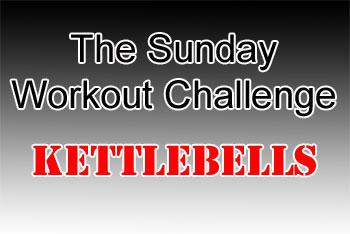 Sunday Workout Challenge - Kettlebells
