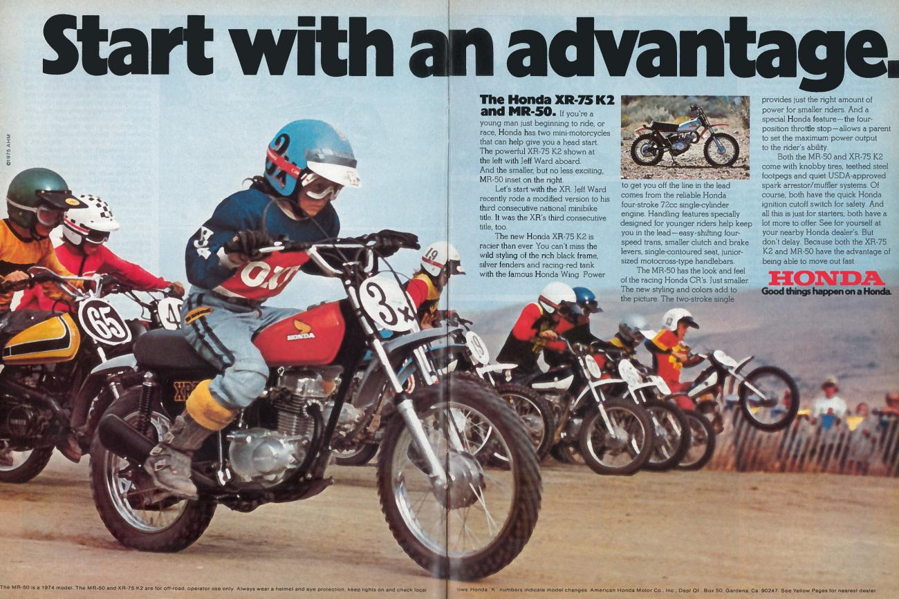 In Jeff Ward America found its first mini-cycle superstar and Honda took full advantage with this killer ad campaign showing the Flying Freckle grabbing a holeshot on his XR75.