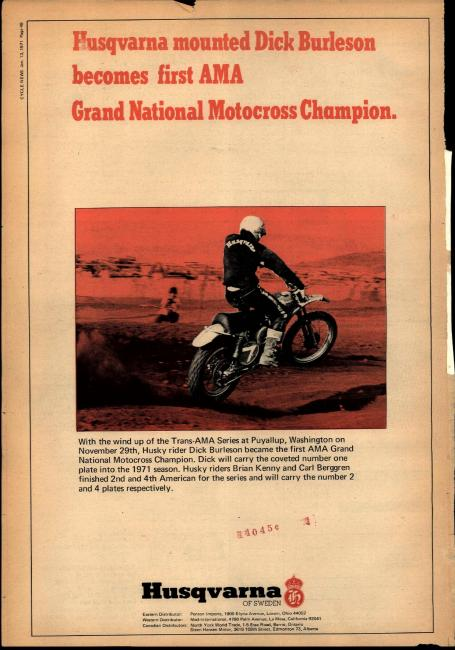 "And then America got a little more serious about motocross and ""top American"" in the Trans-AMA series made you de facto national champion in 1970. A college student named Dick Burleson was that champion, only to detour into the woods the following year and become the best American enduro rider of all time. (His son, Jon-Erik, is now the president of KTM North America.)"
