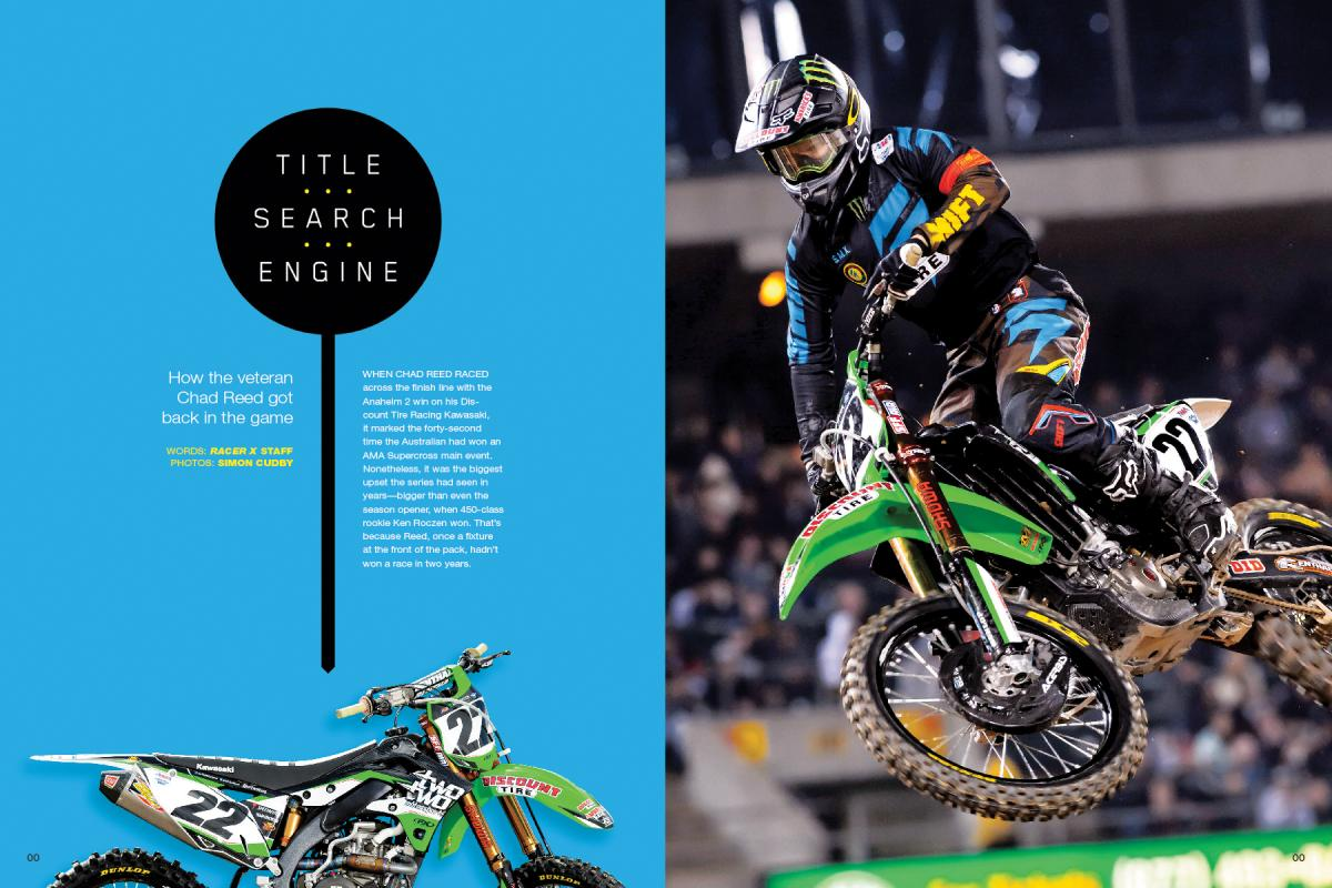 Before the start of the 2014 season, Chad Reed was almost an afterthought—a great man past his prime. For a few spectacular weeks, the veteran showed us otherwise. Page 106.