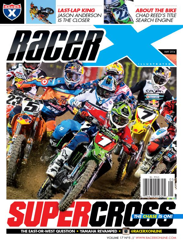 The May 2014 Issue - Racer X Illustrated Supercross Magazine