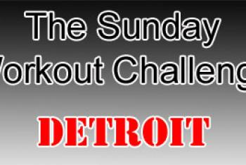 Sunday Workout Challenge - Detroit
