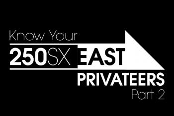 Racer X Films: Know Your 250SX East Privateers, Part 2