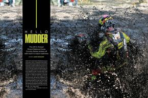 Some of the nastiest, muddiest conditions in recent memory greeted riders at the start of the 2014 Amsoil Grand National Cross Country Series. Page 136.