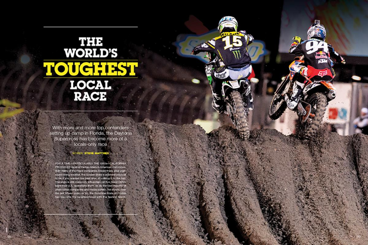 With so many top athletes calling Florida home these days, the Daytona Supercross provides a nice break in a busy travel schedule. If only the race were so relaxing.... Page 96.