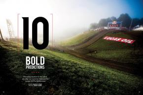 Our staff offers its opinions on the state of racing to come in this summer's Lucas Oil Pro Motocross Championship. Page 130.
