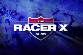 Racer X Show Airs Tonight on RacerTV.com