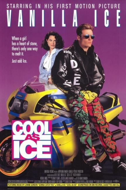 "Hey, ""cool as ice"" would have worked. AND it's a cinematic masterpiece starring ""motocross champion"" Vanilla Ice."