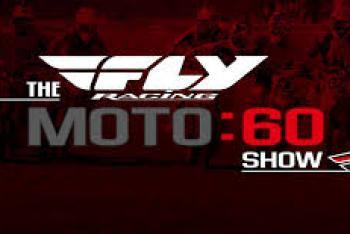Today on the Fly Racing Moto:60 Show