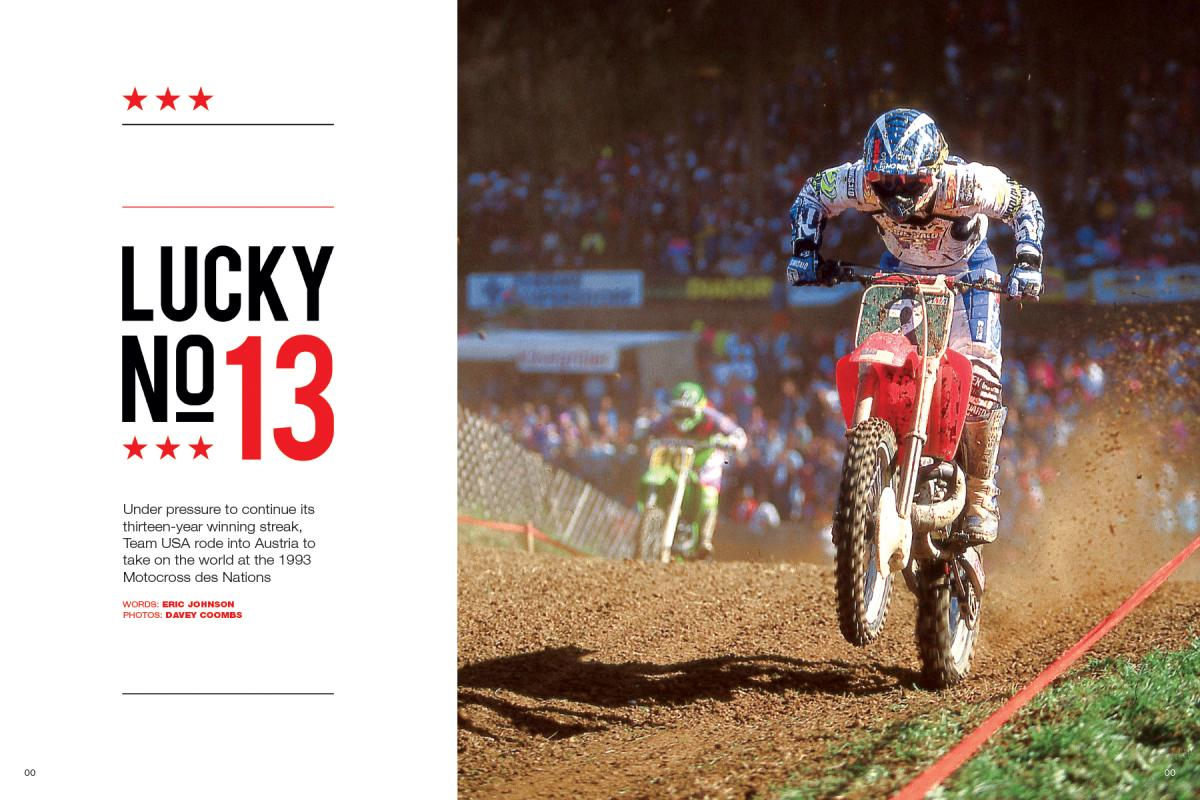 Team USA had won twelve straight Peter Chamberlain Cups at the Motocross des Nations going into the 1993 race in Austria. The team members themselves pick up the story from there. Page 152