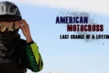 """American Motocross, Last Chance of a Lifetime"" Accepting Rider Applications"