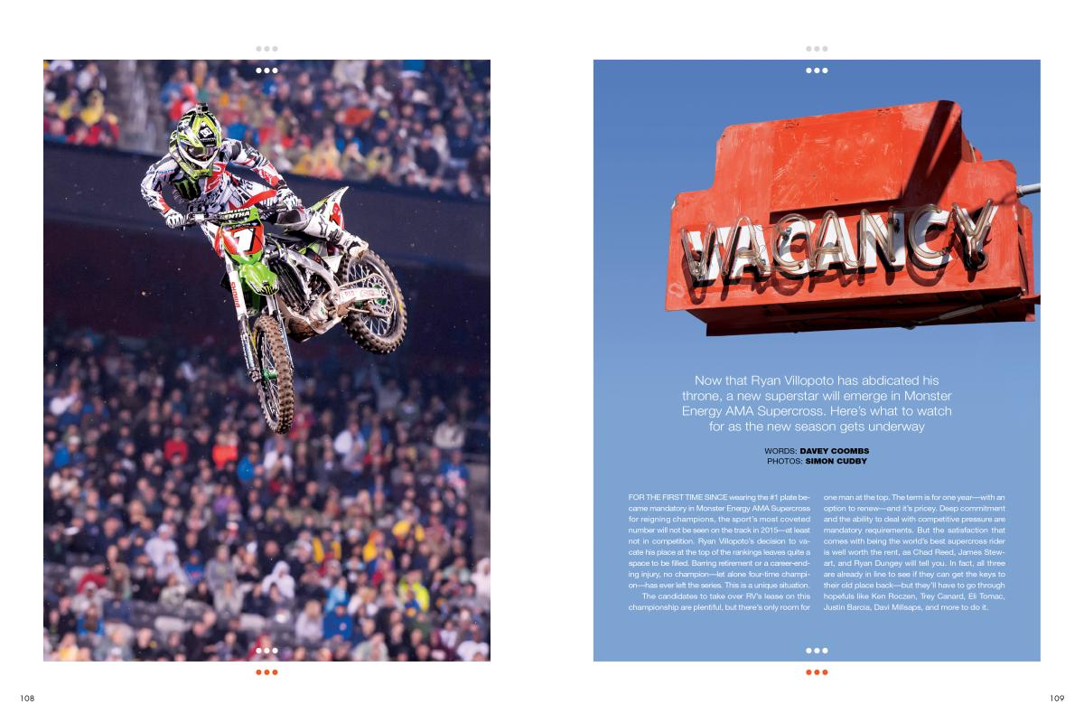 There's room at the top for a new superstar to emerge in Monster Energy AMA Supercross. Here's what to watch for in 2015. Page 108