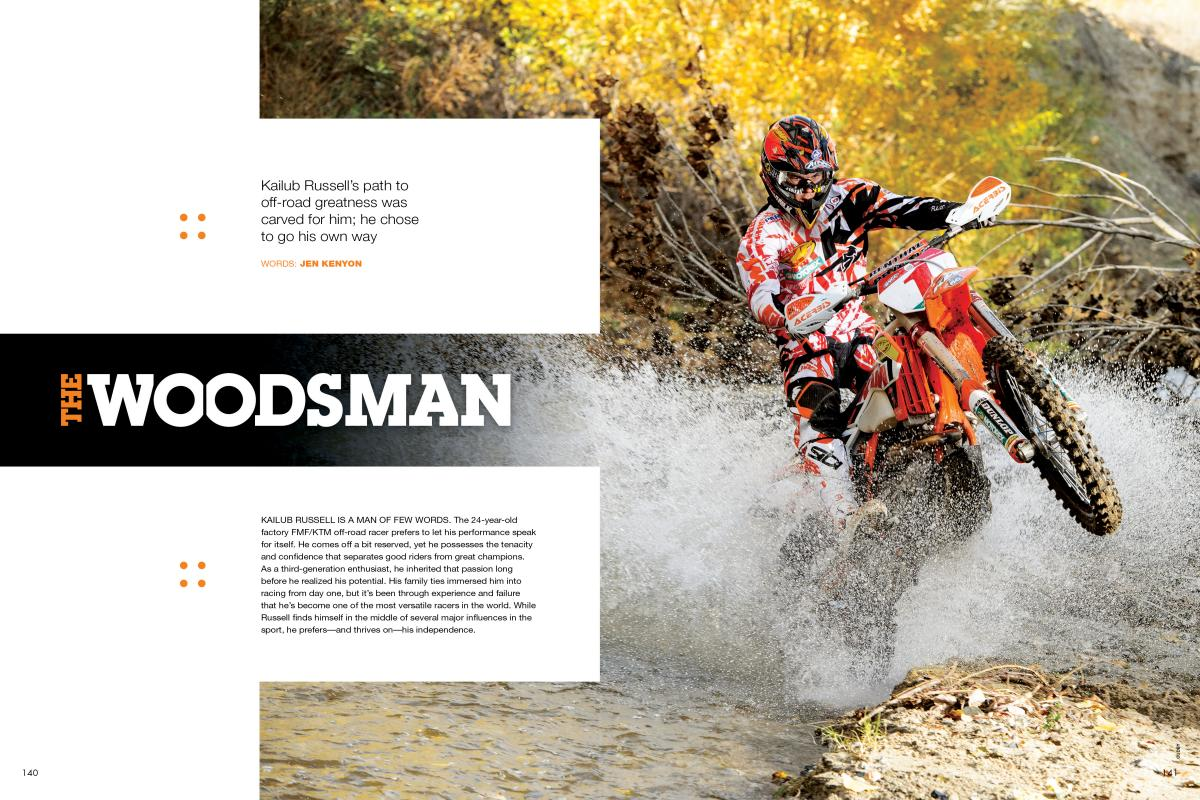FMF KTM factory rider Kailub Russell didn't take any shortcuts on his way to becoming America's fastest pure off-road racer. Page 140