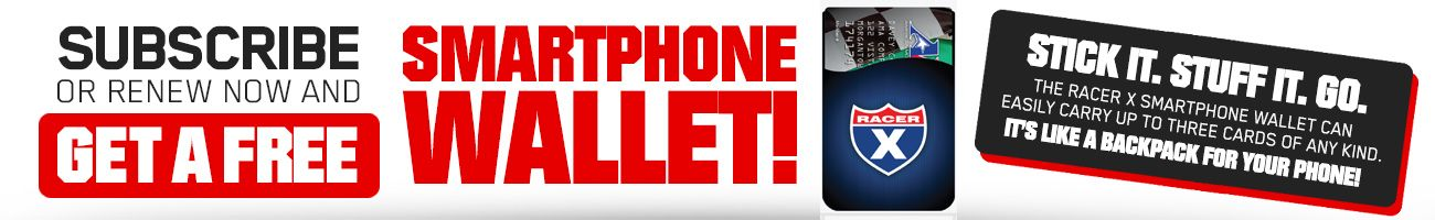 Subscribe to Racer X Illustrated and get a Smartphone Wallet