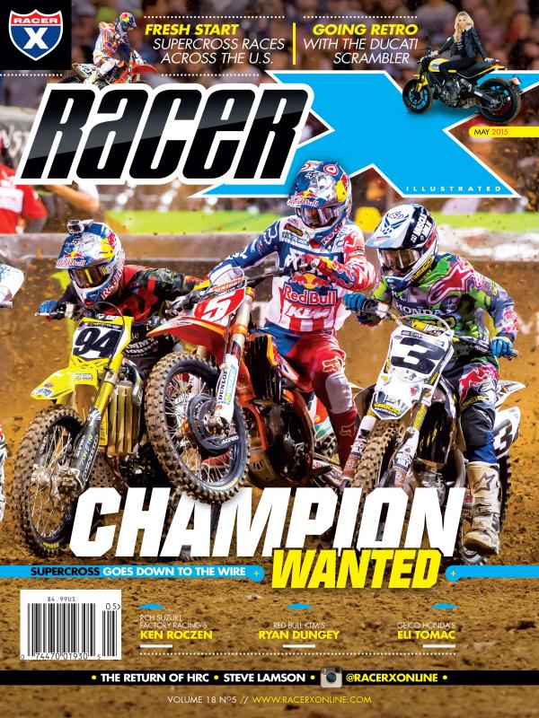 The May 2015 Issue - Racer X Illustrated Supercross Magazine