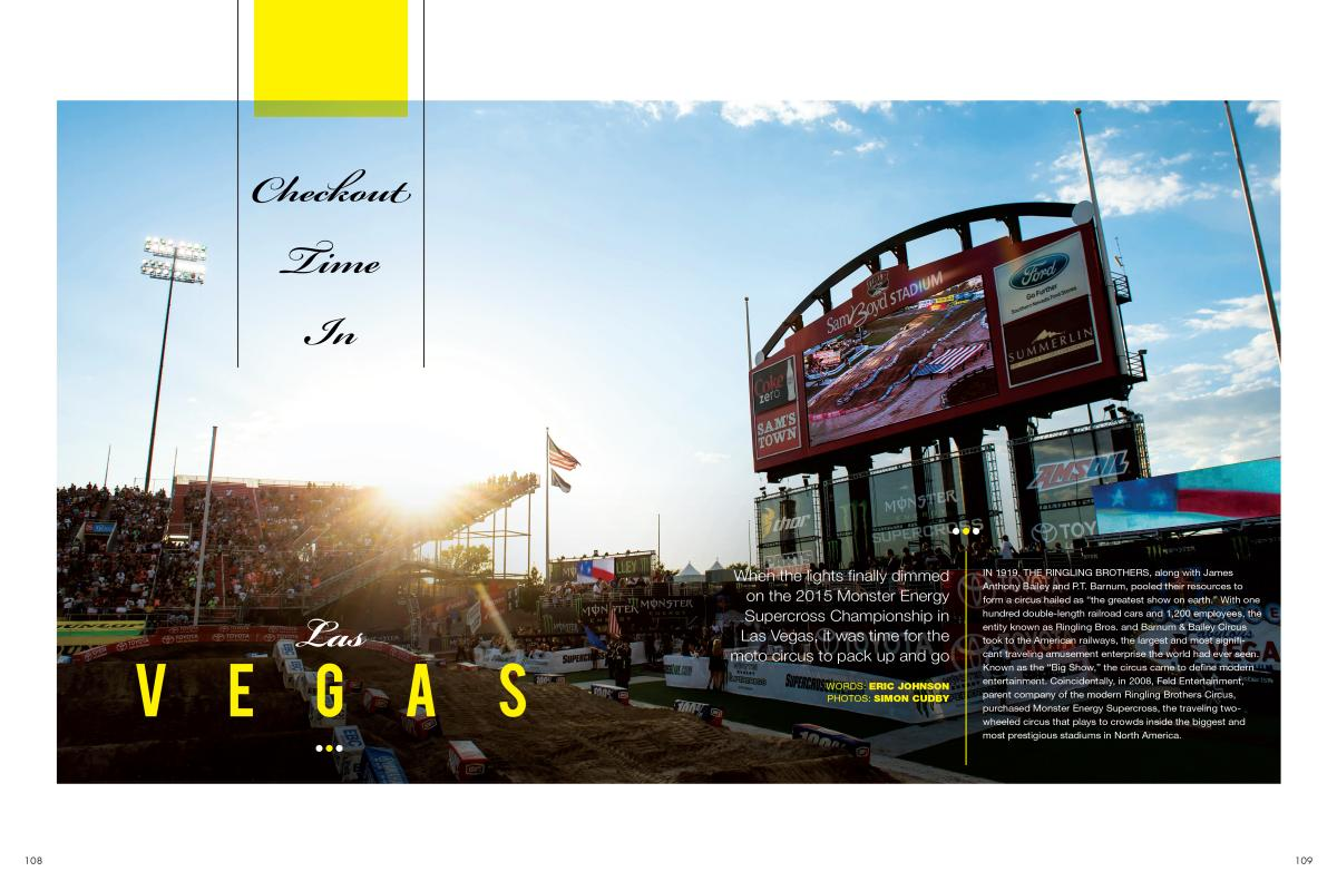 By the time Monster Energy Supercross rolled into Las Vegas for the series finale, riders and their teams were feeling the strain of a long and trying season at the races. PAGE 108