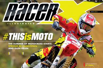 Racer X August 2015 Digital Edition Now Available