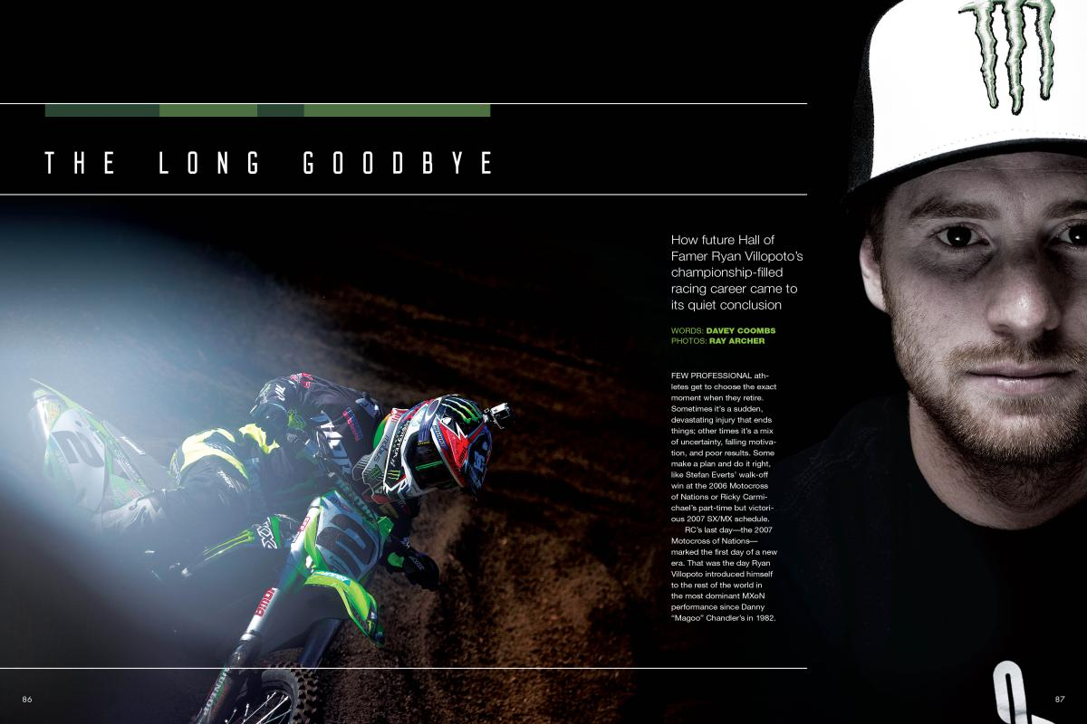 Ryan Villopoto's career came to a fairytale end—the kind that most riders couldn't even dream of asking for. Then he went to Europe for one more season…. Page 86