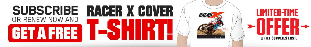 Subscribe to Racer X Illustrated and get a Ryan Dungey cover T-shirt
