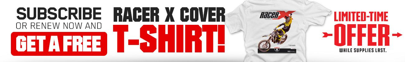 Subscribe to Racer X Illustrated and get an Anderson cover shirt