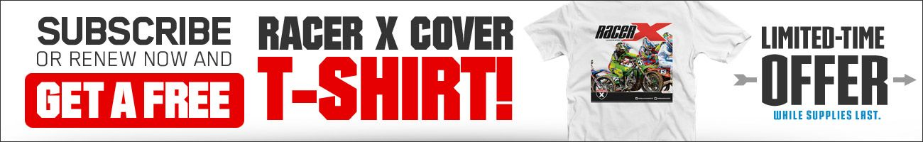 Subscribe to Racer X Illustrated and get a Get a Free Cover Shirt!