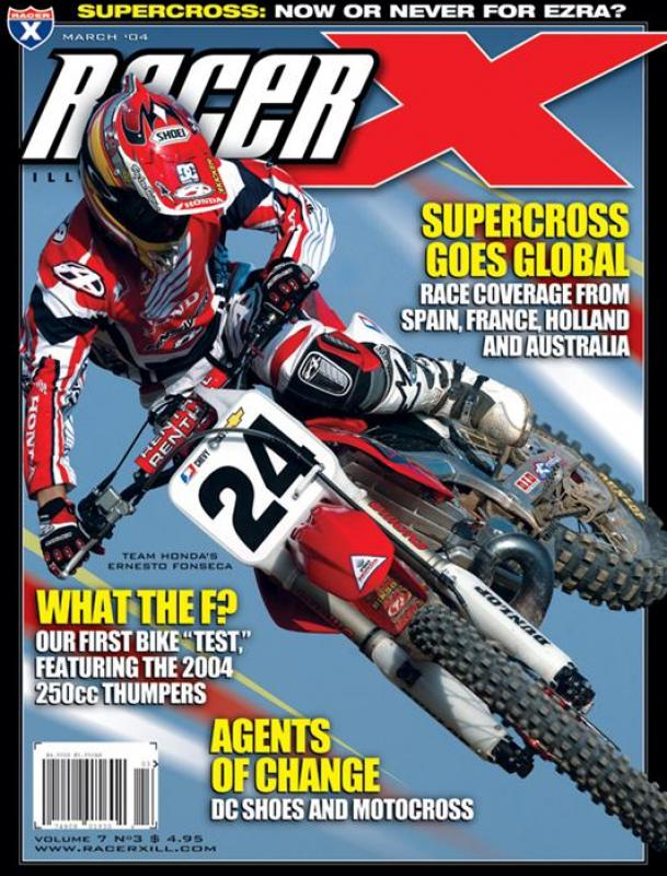 The March 2004 Issue - Racer X Illustrated Supercross Magazine