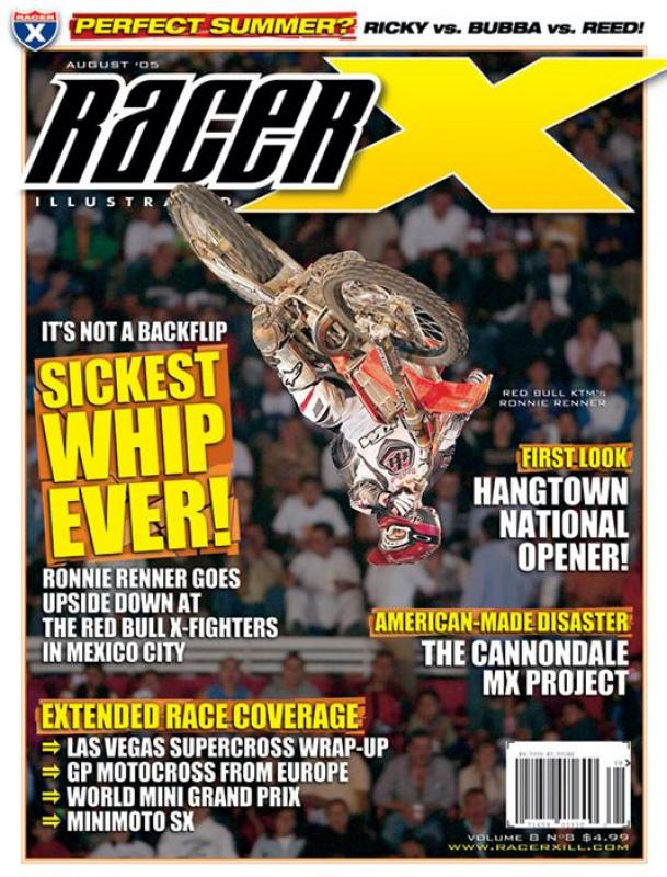 The August 2005 Issue - Racer X Illustrated Motocross Magazine