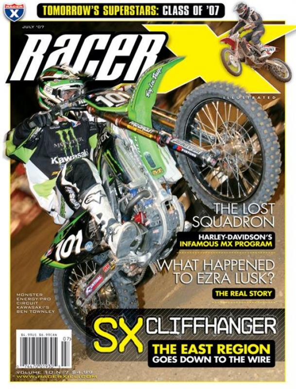 The July 2007 Issue - Racer X Illustrated Motocross Magazine