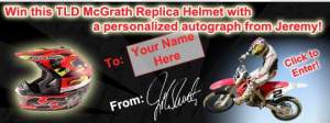 Enter to win an autographed Jeremy McGrath TLD helmet with promo code RACERX09