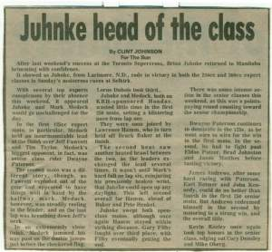 Motoworldracing.com grand poohbah Brian Juhnke was quite a champion back in the day judging by this story I found when I was back home. Brian used to race in Canada every weekend when I was a kid.